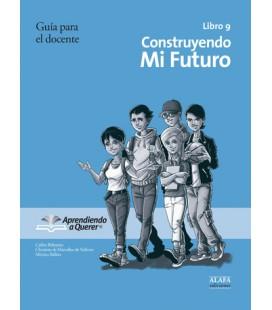 Construyendo mi futuro. Guía para el docente 09.