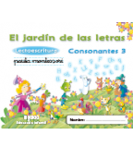 El jardín de las letras. Lectoescritura. Consonantes 3. Algaida +